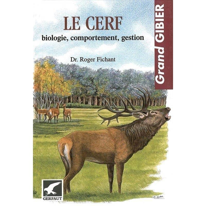 Le Cerf : Biologie, Comportement, Gestion