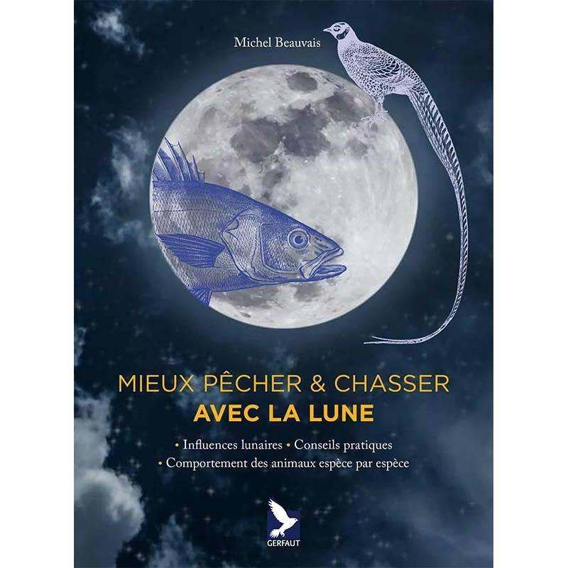 Mieux Pêcher Et Chasser Avec La Lune