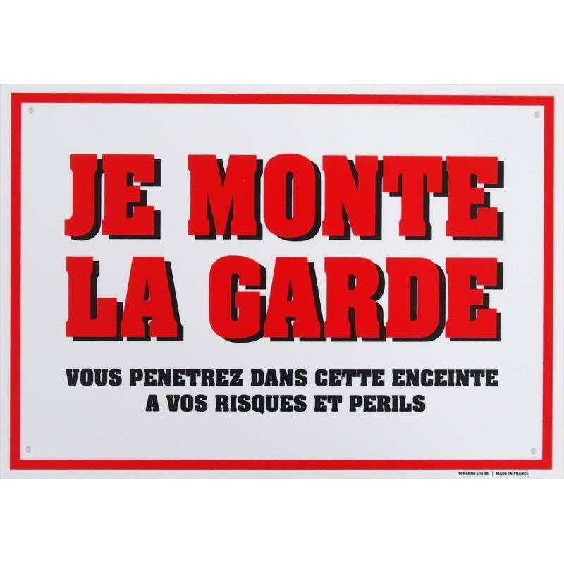 Panneau Avertissement Je Monte La Garde